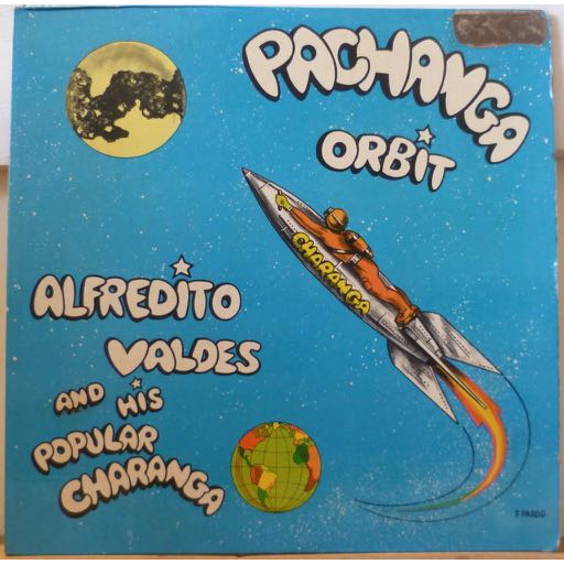 ALFREDITO VALDES & his popular charanga Pachanga orbit