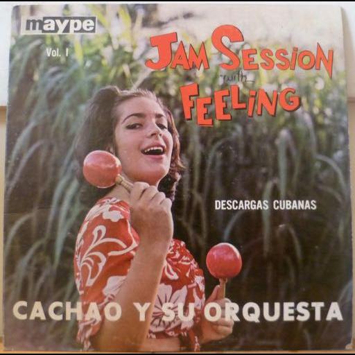 CACHAO y su orquesta Jam session with feeling - Descargas cubanas