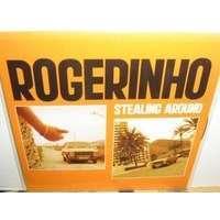 rogerinho .stealind around.