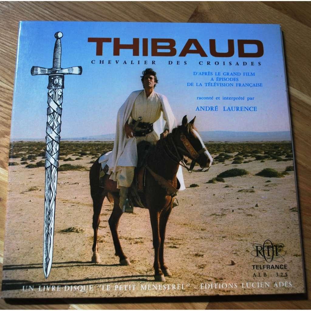 LAURENCE André Thibaud chevalier des croisades