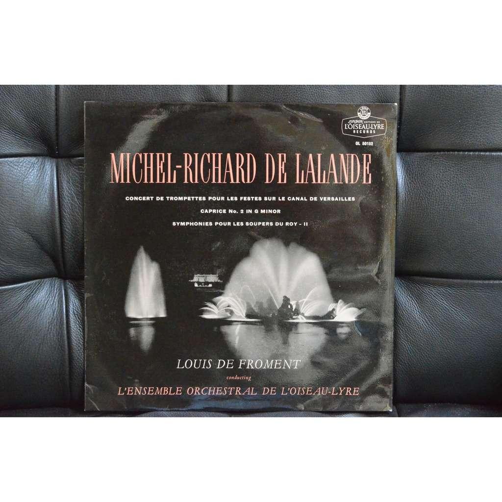 LOUIS DE FROMENT M.-R. Delalande : Sinfonies pour les soupers du Roy / Concert de trompettes Caprice N° 2