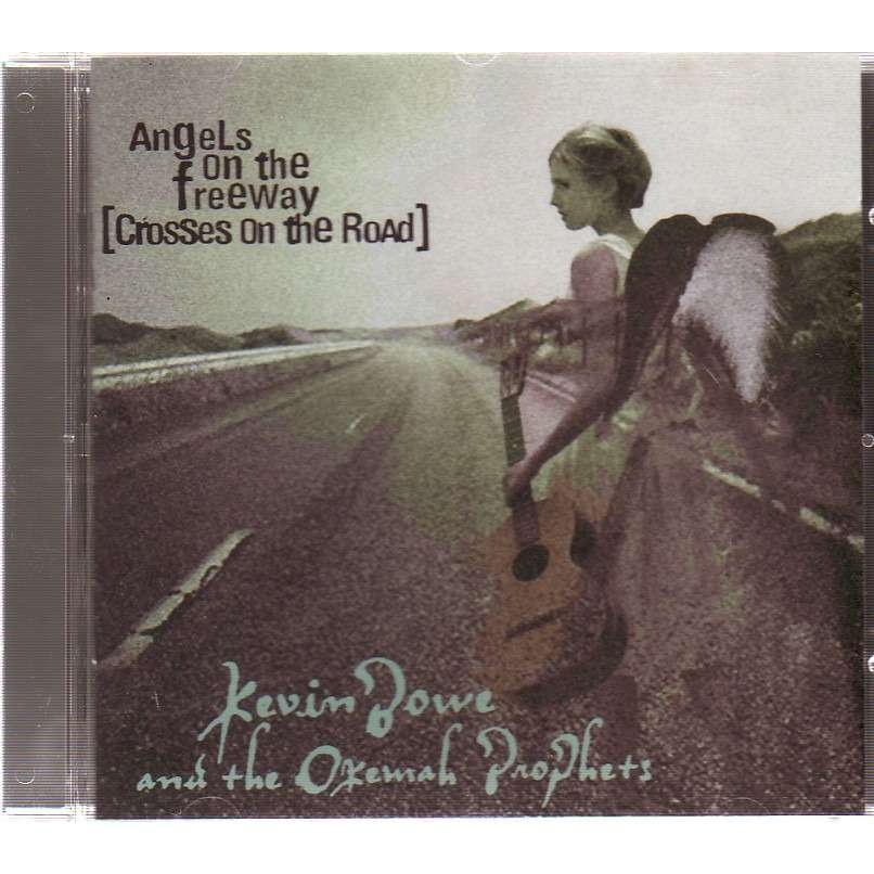kevin BOWE AND THE OKEMAH PROPHETS ANGELS ON THE FREEWAY ( CROSSES ON THE ROAD )