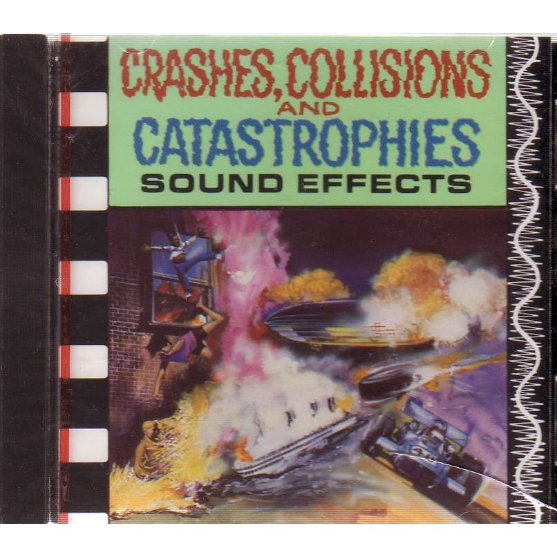 SOUND EFFECTS / CRASHES / COLLISIONS ....... CRASHES COLLISIONS AND CATASTROPHIES