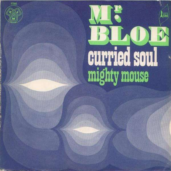 Mr. Bloe Curried Soul / Mighty Mouse