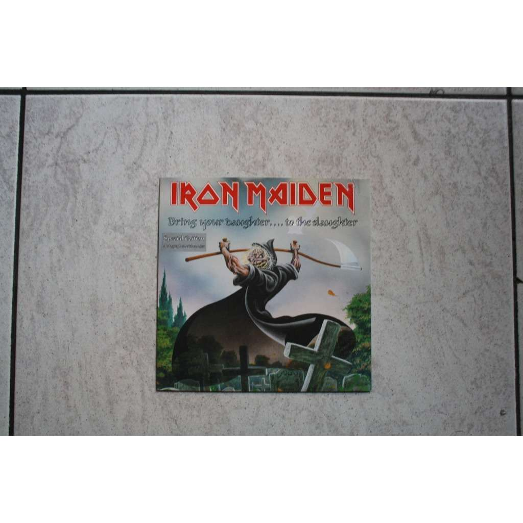 Iron Maiden Bring your daughter....to the Slaughter