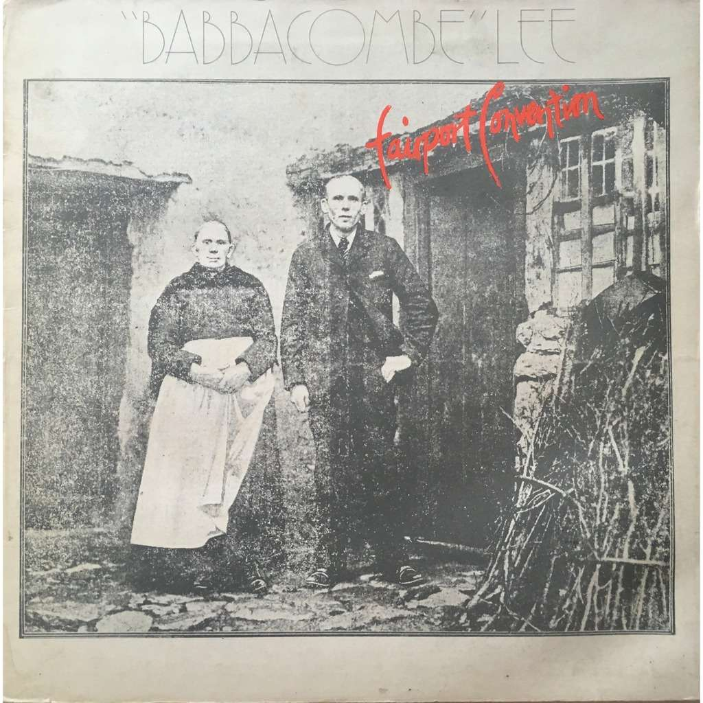 FAIRPORT CONVENTION - BABACOMBE LEE (U.K. PRESSING 12 VINYL LP + INNER & 8 PAGES BOOK)