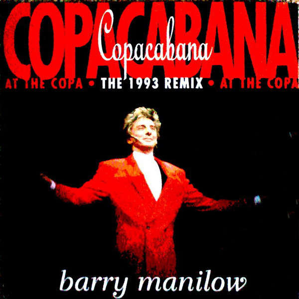 Barry Manilow Copacabana (At The Copa) (The 1993 Remix)