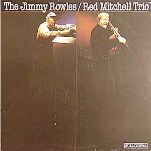 Jimmy Rowles, Red Mitchell, Colin Bailey The Jimmy Rowles / Red Mitchell Trio