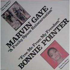 MARVIN GAYE / BONNIE POINTER A Funky Space Reincarnation / Free Me From My Freedom