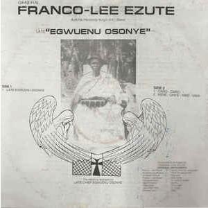 GENERAL FRANCO-LEE EZUTE Late Egwuenu Osonye