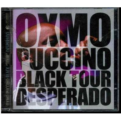 OXMO PUCCINO Black tour desperado