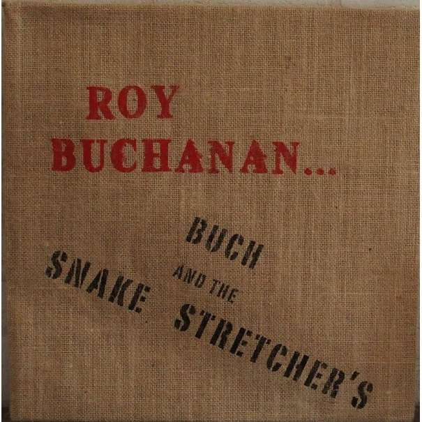 Buch And The Snakestretchers (Roy Buchanan) One Of Three
