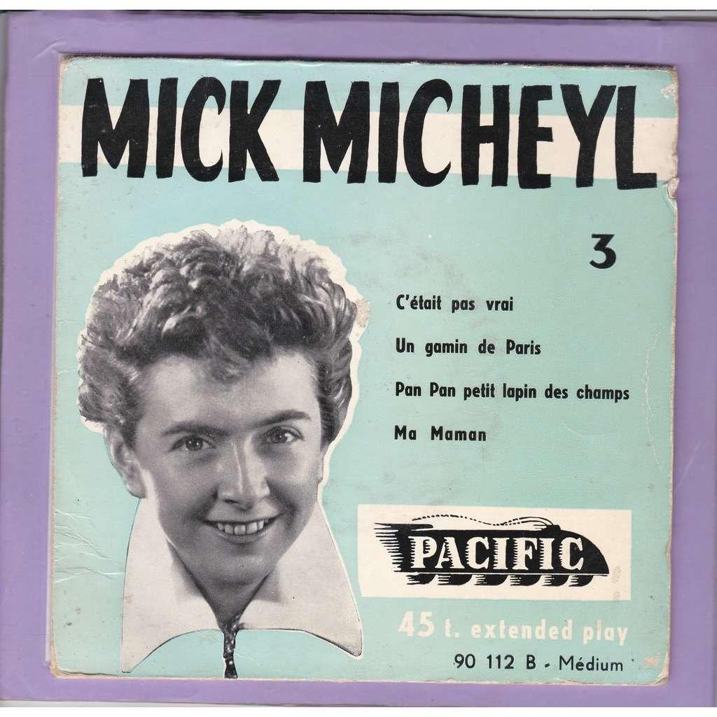 MICHEYL Mick C'ETAIT PAS VRAI / UN GAMIN DE PARIS