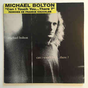 Michael Bolton Can I Touch You ... There?