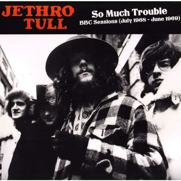 Jethro Tull So Much Trouble - BBC Sessions
