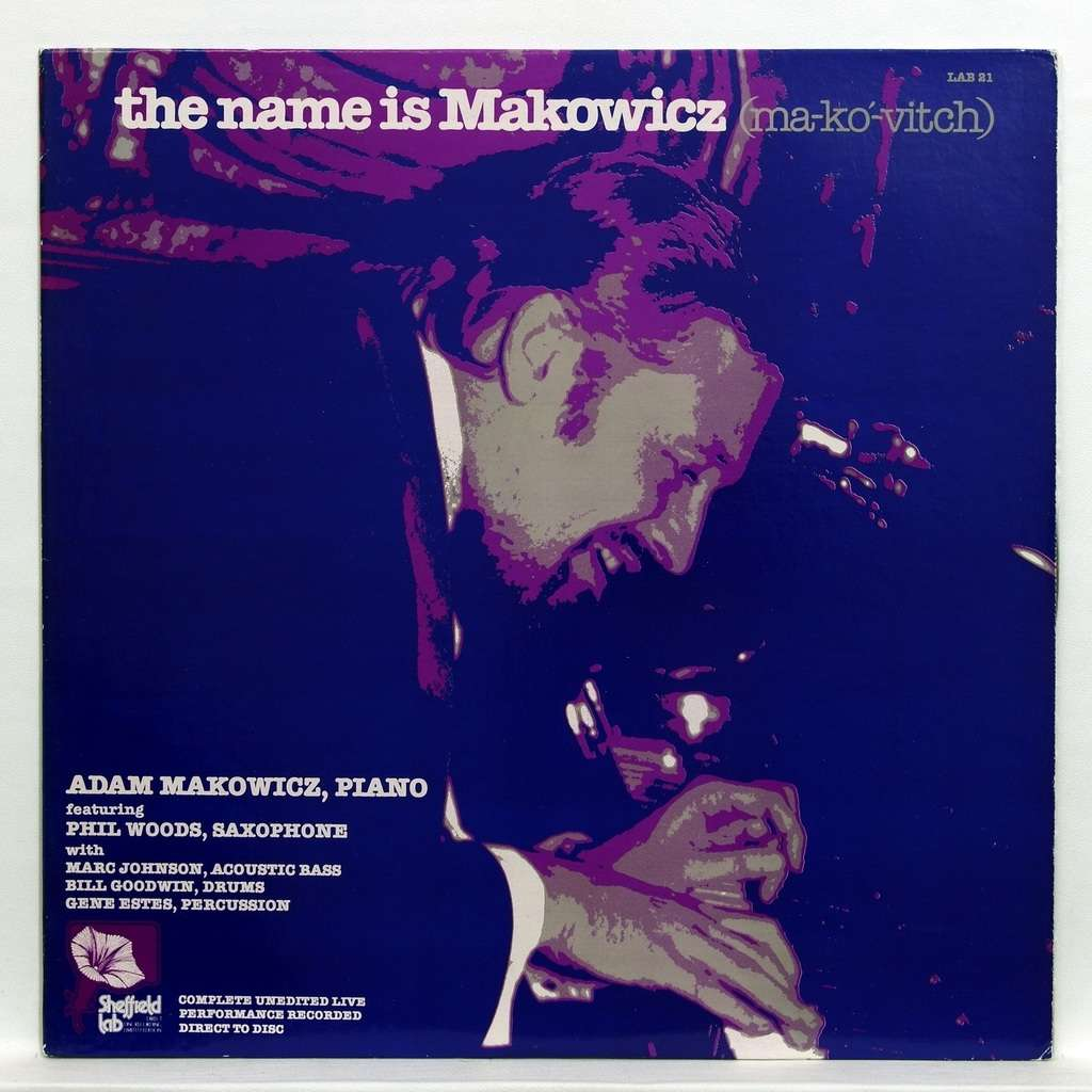 Adam Makowicz / Phil Woods / Bill Goodwin The name is Makowicz - Ab elegy / You do something to me / Dirty Blues / Moondust