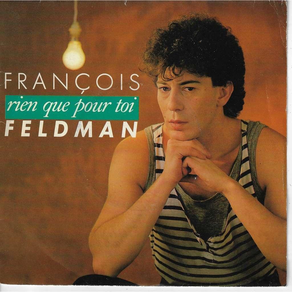 Feldman François rien que pour toi