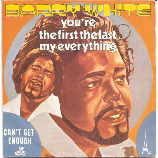 barry white You're the first ,the last ,my everything