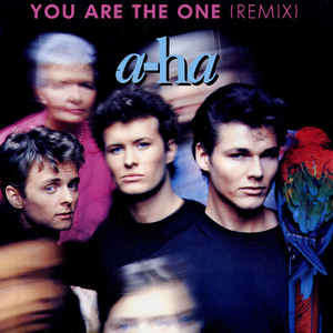 A-HA YOU ARE THE ONE