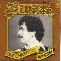 SANTANA ONE CHAIN ( don't make no prison ) / WHAM !