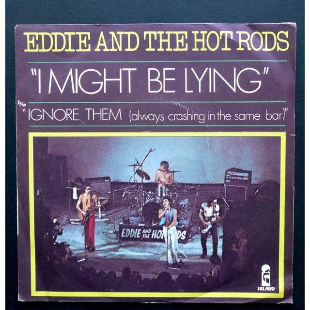Eddie And The Hot Rods I Might Be Lying