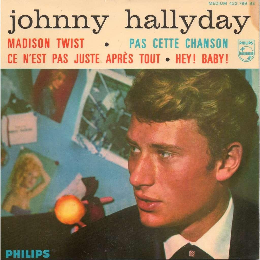 Johnny Hallyday Madison Twist - Hey Baby / Pas Cette Chanson - Ce N'est Pas Juste Après Tout