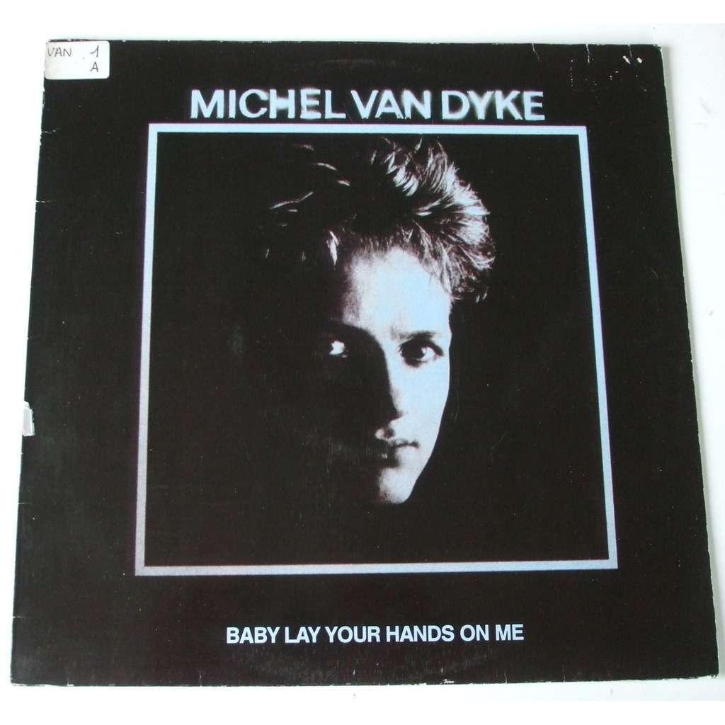 Michel Van Dyke Baby lay your hands on me