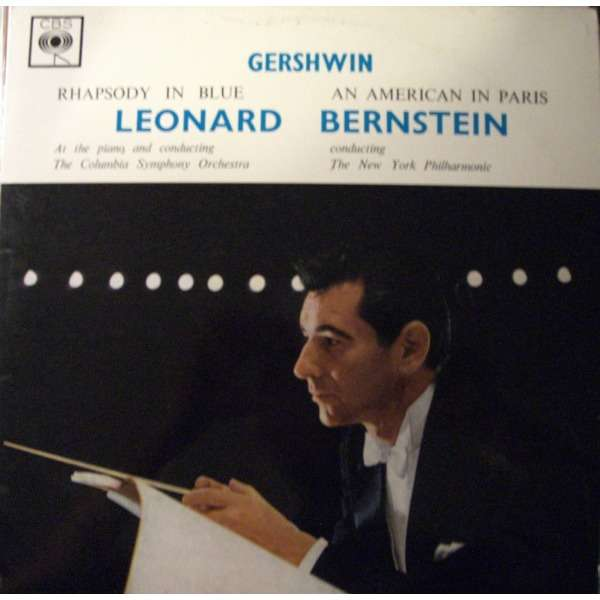 George Gershwin Leonard Bernstein Rhapsody In Blue / An American In Paris