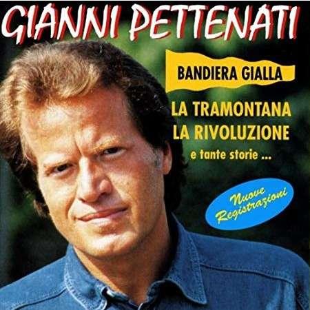 Gianni Pettenati Bandiera gialla, La Tramontana, La Rivoluzione e Tante storie