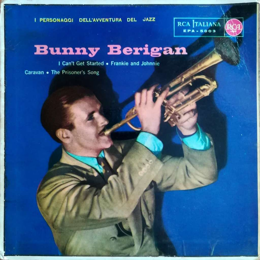 bunny berigan and his orchestra i can't get started / frankie and johnnie / caraven / the prisoner's song