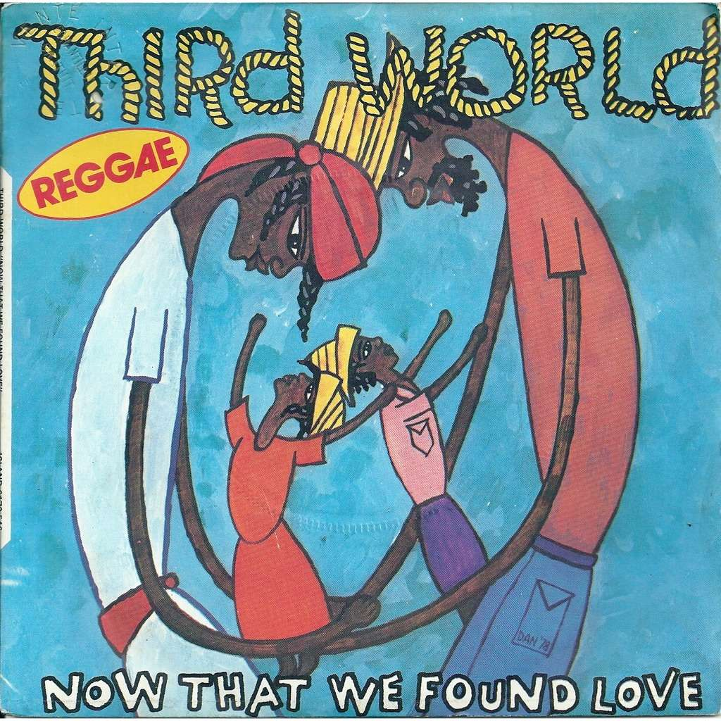 Third World Now that we found love