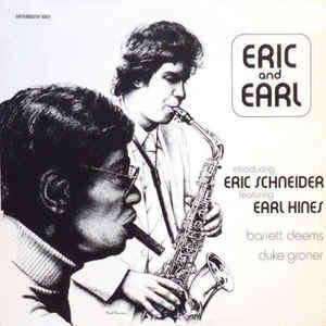 Eric Schneider (3) Featuring Earl Hines, Barrett D Eric And Earl