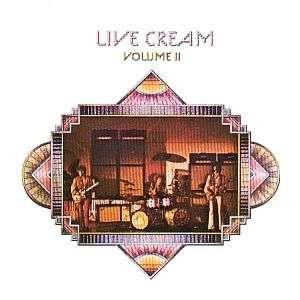 Cream Live Cream Volume II