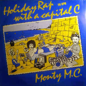 Monty MC Holiday Rap With A Capital C