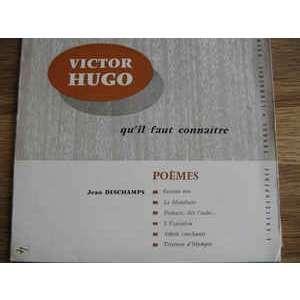 jean deschamps les pages qu'il faut connaître victor hugo poèmes vol 1