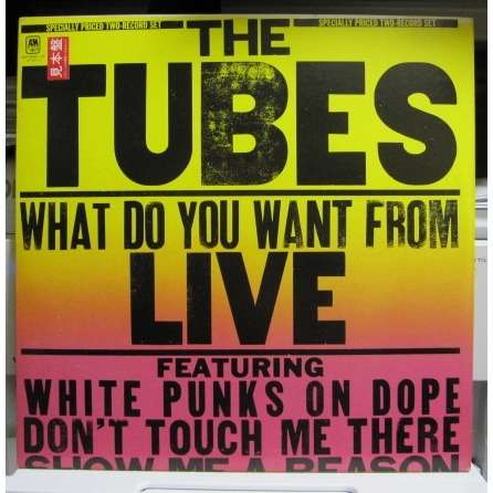 Tubes What Do You Want From Live -sample promo-