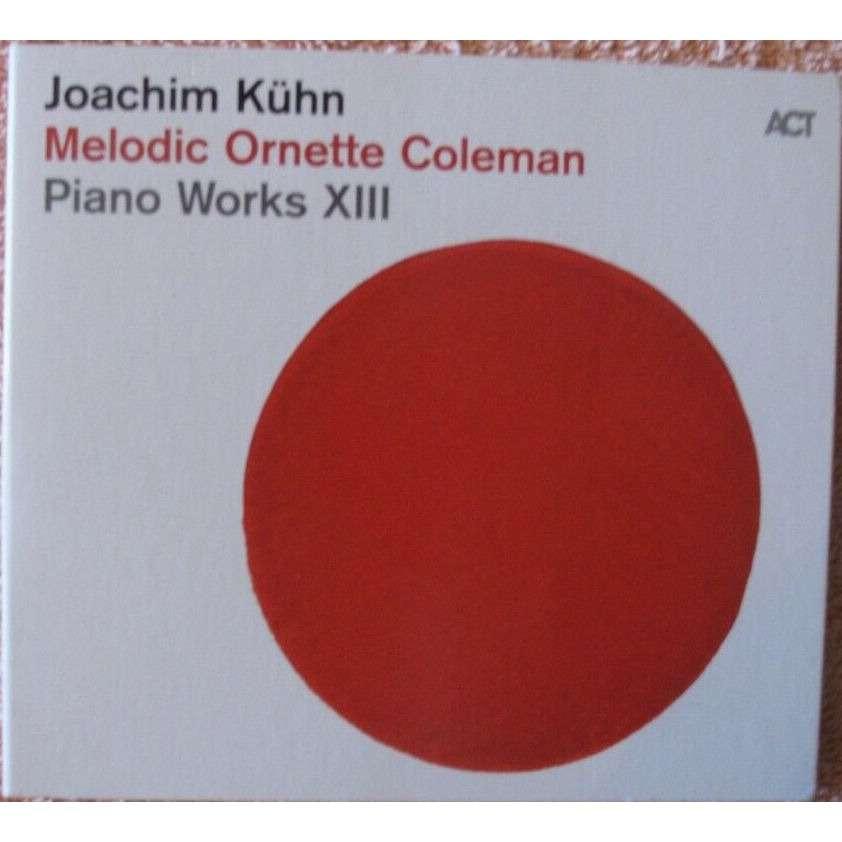 Joachim Kühn Ornette Coleman Melodic - Piano Works XIII
