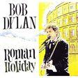 bob dylan - roman holiday (la scalinata, rome, italy, july, 05, 1998)