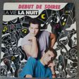 debut de soiree la vie, la nuit / week-end dance