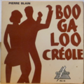 PIERRE BLAIN - Boogaloo creole / Tatoun - 7inch (SP)