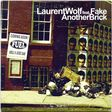 laurent wolf feat fake another brick