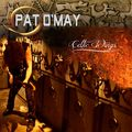 PAT O'MAY - Celtic Wings (cd) Ltd Edit Digipack -E.U - CD