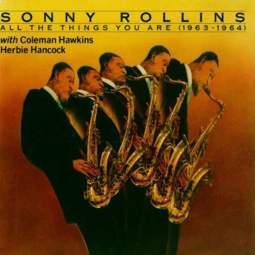 Sonny Rollins With Coleman Hawkins, Herbie Hancock All The Things You Are (1963-1964)