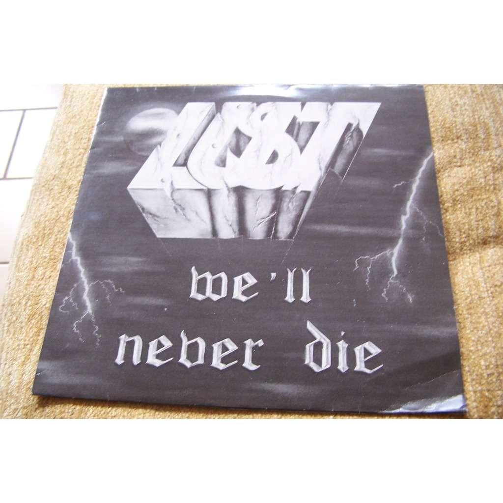 lust we'l never die