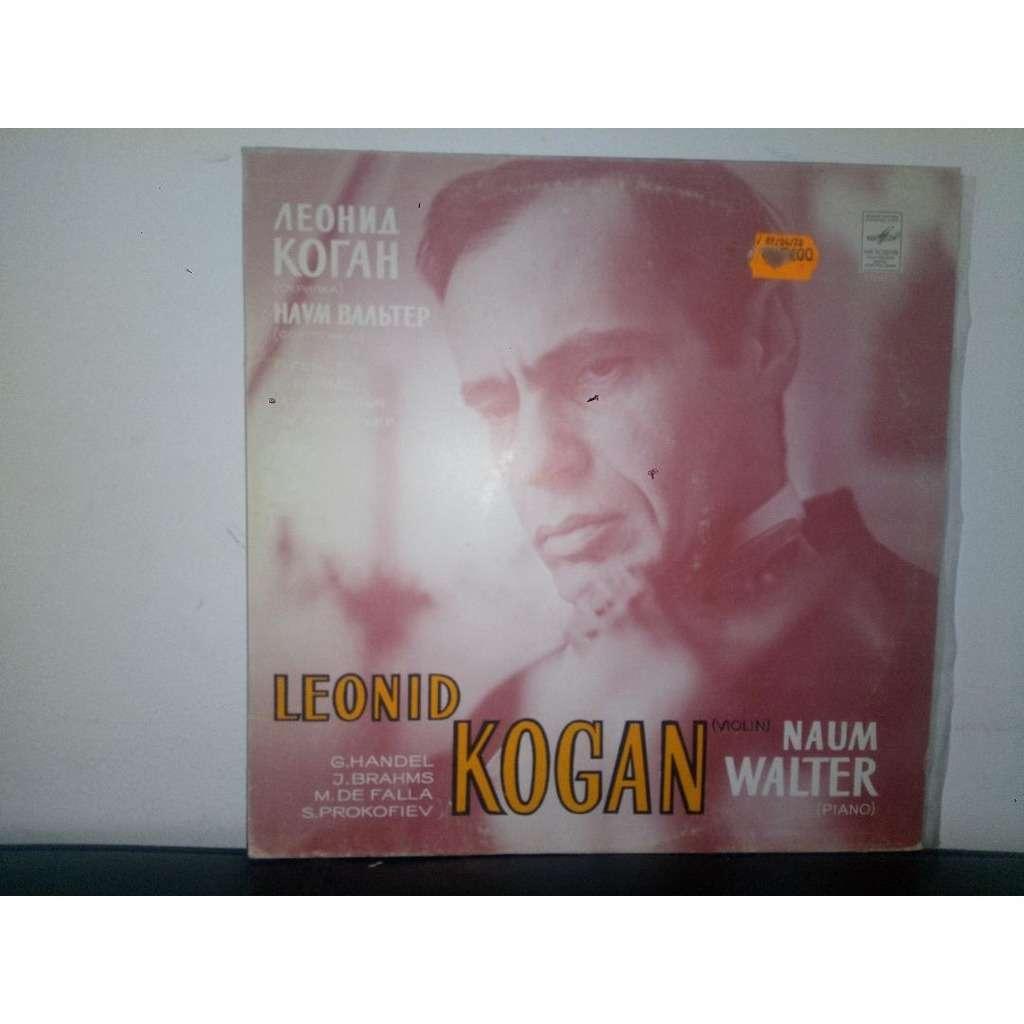 Leonid Kogan - Naum Walter Leonid Kogan Plays HANDEL, BRAHMS,DE FALLA, PROKOFIEV