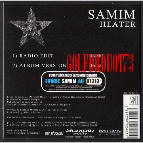 SAMIM HEATER ( RADIO EDIT ) . 3' 00' - HEATER ( ALBUM VERSION ) . 6' 30'