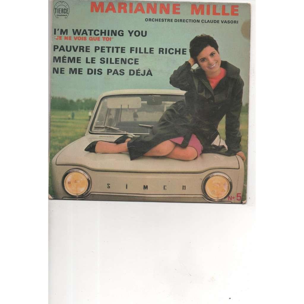 MARIANNE MILLE I'm watching you - pauvre petite fille riche - meme le silence - ne me dis pas deja