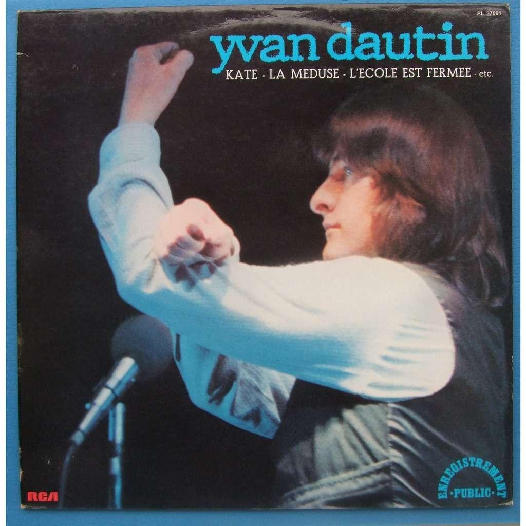Yvan Dautin La malmariée / Le negre blanc / Kate / a sete / mon parapluie et + 6 titres