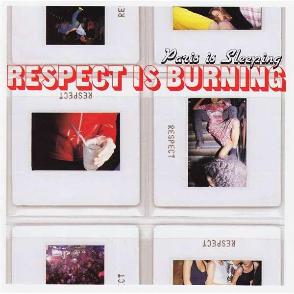 Various - Paris Is Sleeping - Respect Is Burning Paris Is Sleeping - Respect Is Burning