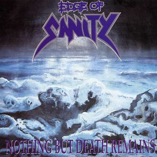 EDGE OF SANITY Nothing But Death Remains